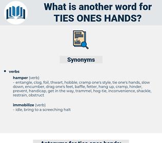 ties ones hands, synonym ties ones hands, another word for ties ones hands, words like ties ones hands, thesaurus ties ones hands