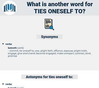 ties oneself to, synonym ties oneself to, another word for ties oneself to, words like ties oneself to, thesaurus ties oneself to