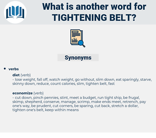 tightening belt, synonym tightening belt, another word for tightening belt, words like tightening belt, thesaurus tightening belt
