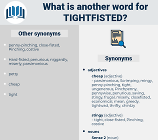 tightfisted, synonym tightfisted, another word for tightfisted, words like tightfisted, thesaurus tightfisted