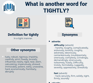 tightly, synonym tightly, another word for tightly, words like tightly, thesaurus tightly