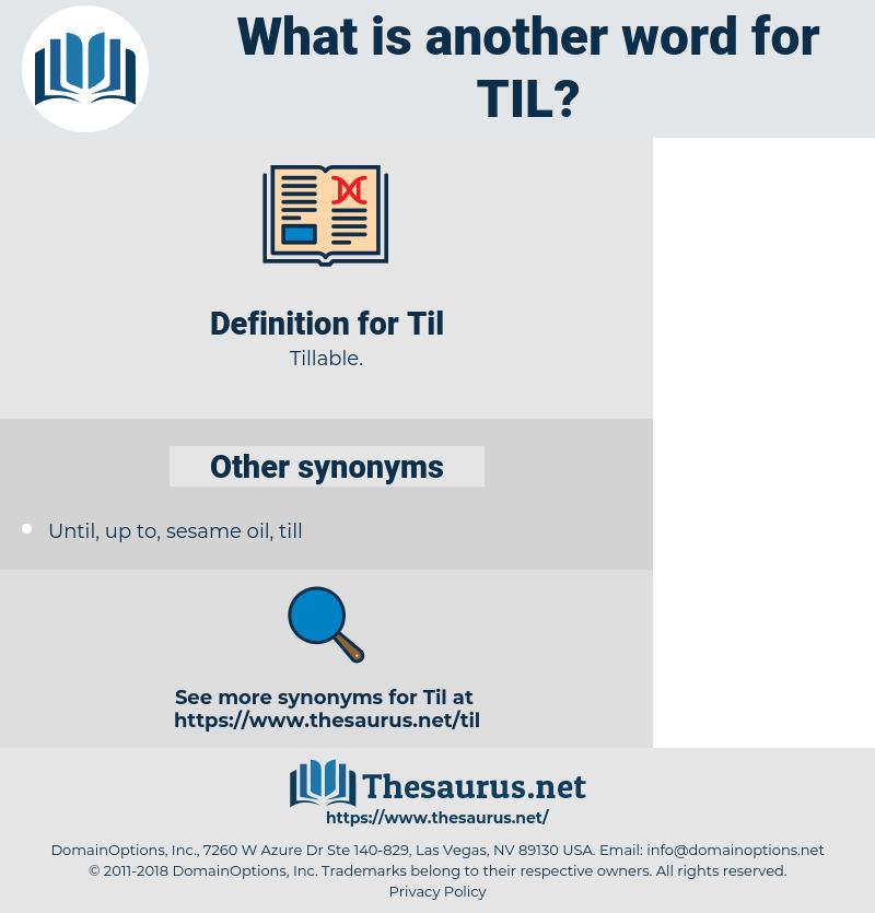 Til, synonym Til, another word for Til, words like Til, thesaurus Til