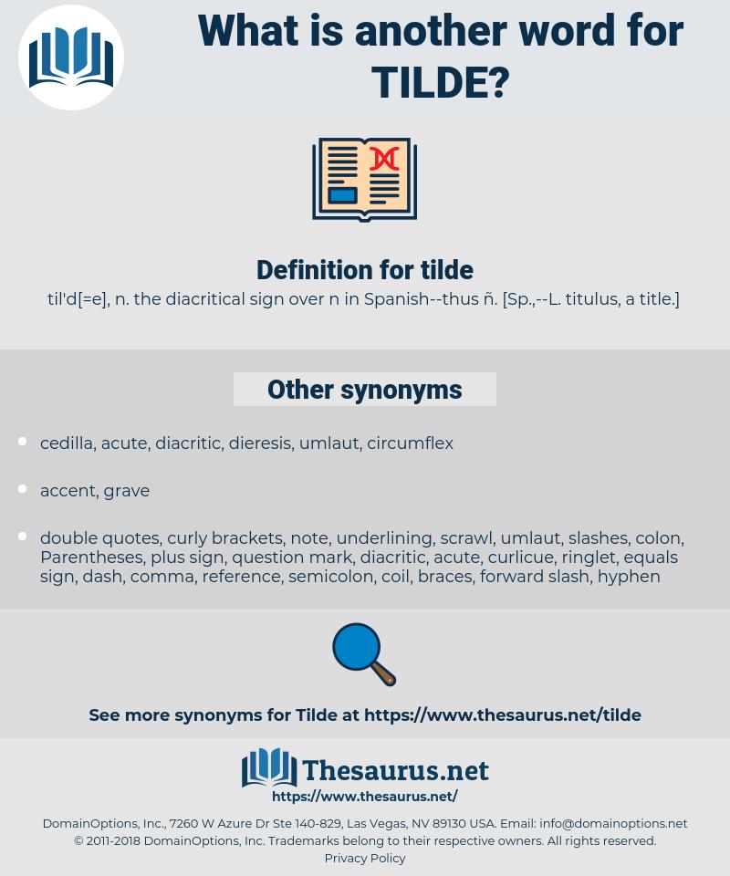 tilde, synonym tilde, another word for tilde, words like tilde, thesaurus tilde