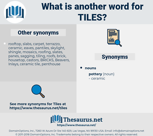 tiles, synonym tiles, another word for tiles, words like tiles, thesaurus tiles
