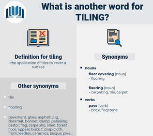 tiling, synonym tiling, another word for tiling, words like tiling, thesaurus tiling
