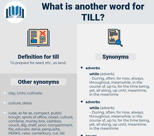 till, synonym till, another word for till, words like till, thesaurus till