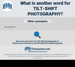 tilt-shift photography, synonym tilt-shift photography, another word for tilt-shift photography, words like tilt-shift photography, thesaurus tilt-shift photography