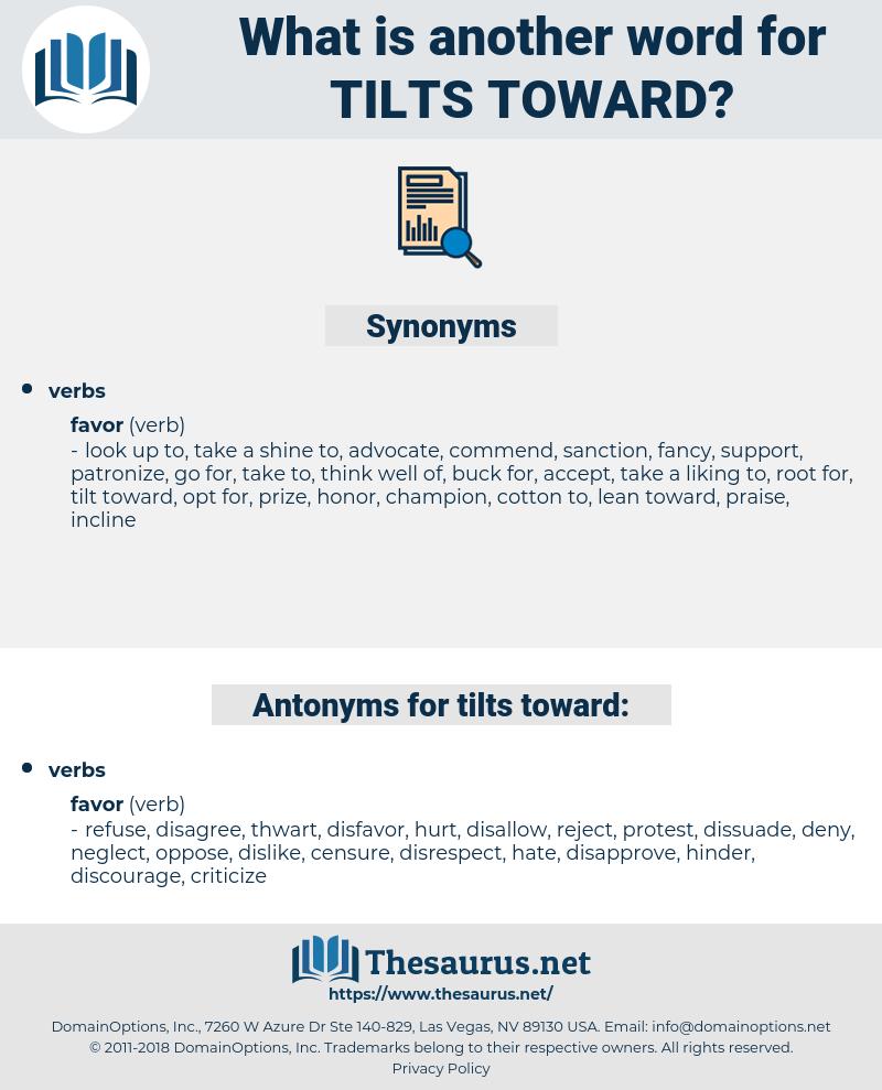 tilts toward, synonym tilts toward, another word for tilts toward, words like tilts toward, thesaurus tilts toward