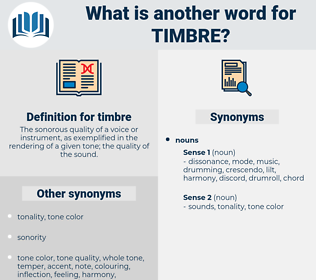 timbre, synonym timbre, another word for timbre, words like timbre, thesaurus timbre