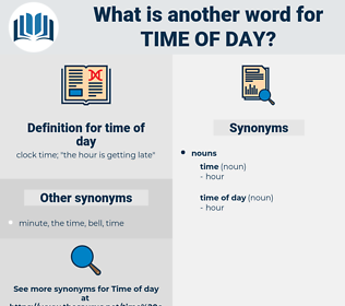time of day, synonym time of day, another word for time of day, words like time of day, thesaurus time of day