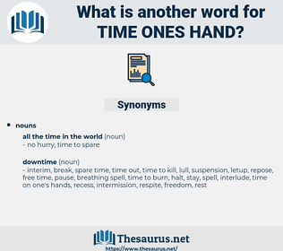 time ones hand, synonym time ones hand, another word for time ones hand, words like time ones hand, thesaurus time ones hand