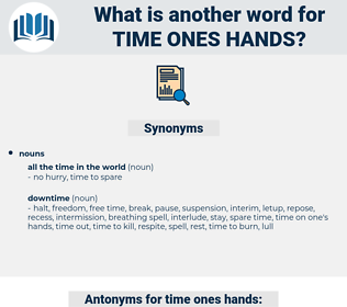 time ones hands, synonym time ones hands, another word for time ones hands, words like time ones hands, thesaurus time ones hands