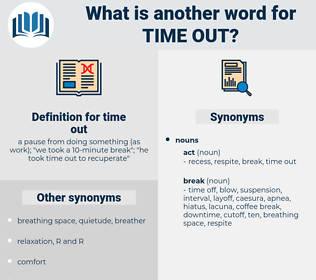 time out, synonym time out, another word for time out, words like time out, thesaurus time out