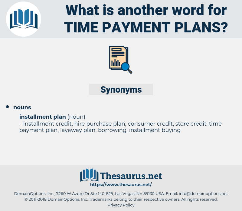time payment plans, synonym time payment plans, another word for time payment plans, words like time payment plans, thesaurus time payment plans