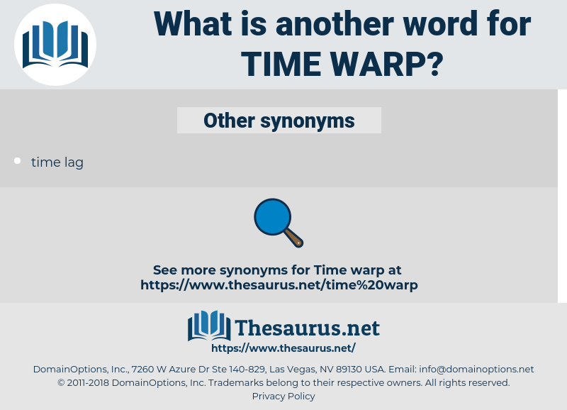 time warp, synonym time warp, another word for time warp, words like time warp, thesaurus time warp