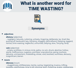 time-wasting, synonym time-wasting, another word for time-wasting, words like time-wasting, thesaurus time-wasting