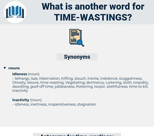 time-wastings, synonym time-wastings, another word for time-wastings, words like time-wastings, thesaurus time-wastings