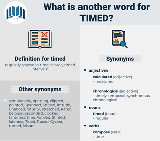 timed, synonym timed, another word for timed, words like timed, thesaurus timed