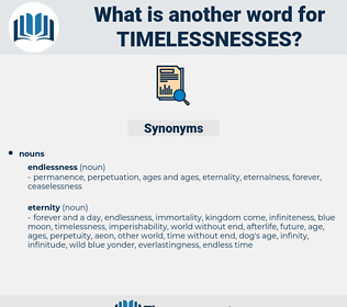 timelessnesses, synonym timelessnesses, another word for timelessnesses, words like timelessnesses, thesaurus timelessnesses