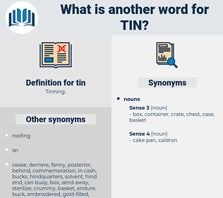 tin, synonym tin, another word for tin, words like tin, thesaurus tin