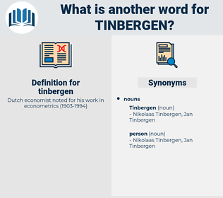 tinbergen, synonym tinbergen, another word for tinbergen, words like tinbergen, thesaurus tinbergen