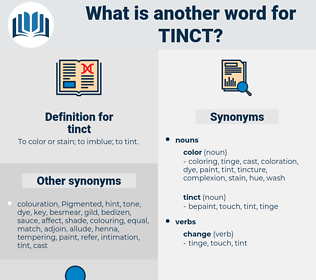 tinct, synonym tinct, another word for tinct, words like tinct, thesaurus tinct