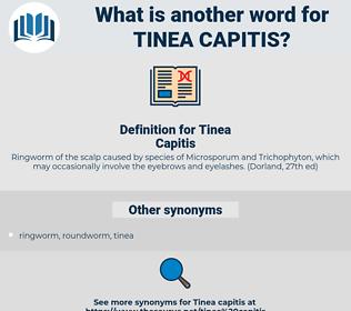 Tinea Capitis, synonym Tinea Capitis, another word for Tinea Capitis, words like Tinea Capitis, thesaurus Tinea Capitis
