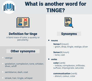 tinge, synonym tinge, another word for tinge, words like tinge, thesaurus tinge