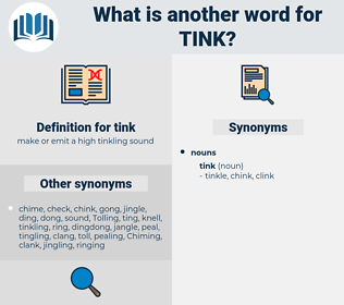 tink, synonym tink, another word for tink, words like tink, thesaurus tink