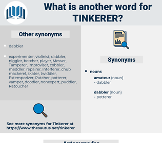 tinkerer, synonym tinkerer, another word for tinkerer, words like tinkerer, thesaurus tinkerer
