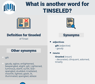 tinseled, synonym tinseled, another word for tinseled, words like tinseled, thesaurus tinseled