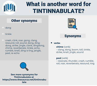 tintinnabulate, synonym tintinnabulate, another word for tintinnabulate, words like tintinnabulate, thesaurus tintinnabulate