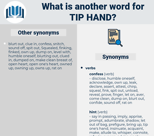 tip hand, synonym tip hand, another word for tip hand, words like tip hand, thesaurus tip hand