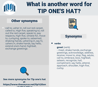 tip one's hat, synonym tip one's hat, another word for tip one's hat, words like tip one's hat, thesaurus tip one's hat