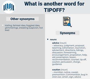 tipoff, synonym tipoff, another word for tipoff, words like tipoff, thesaurus tipoff