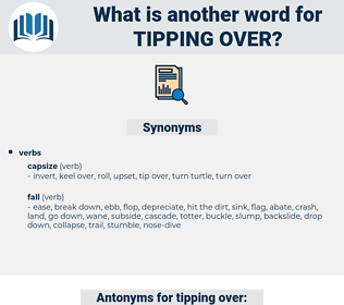 tipping over, synonym tipping over, another word for tipping over, words like tipping over, thesaurus tipping over