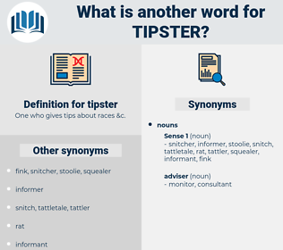 tipster, synonym tipster, another word for tipster, words like tipster, thesaurus tipster