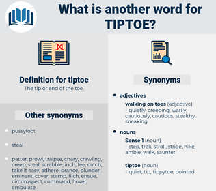 tiptoe, synonym tiptoe, another word for tiptoe, words like tiptoe, thesaurus tiptoe