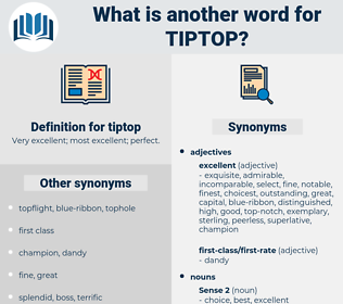 tiptop, synonym tiptop, another word for tiptop, words like tiptop, thesaurus tiptop