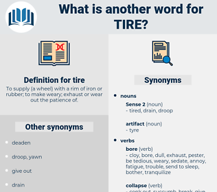 tire, synonym tire, another word for tire, words like tire, thesaurus tire