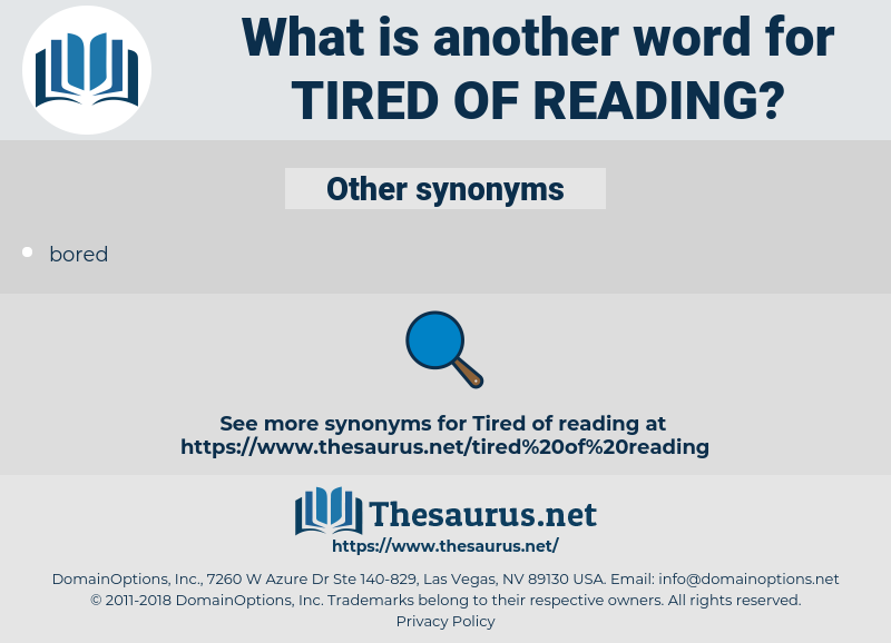 tired of reading, synonym tired of reading, another word for tired of reading, words like tired of reading, thesaurus tired of reading