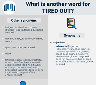tired out, synonym tired out, another word for tired out, words like tired out, thesaurus tired out