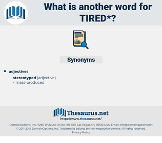 tired, synonym tired, another word for tired, words like tired, thesaurus tired