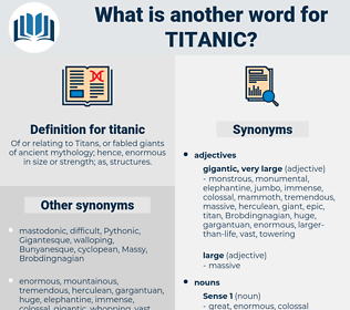 titanic, synonym titanic, another word for titanic, words like titanic, thesaurus titanic
