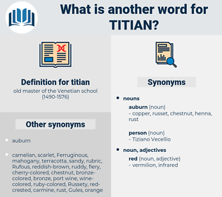 titian, synonym titian, another word for titian, words like titian, thesaurus titian