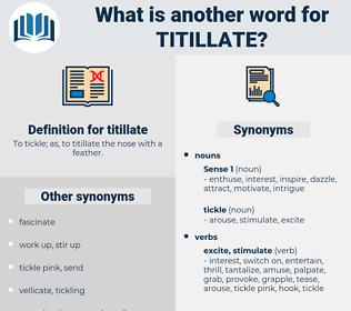 titillate, synonym titillate, another word for titillate, words like titillate, thesaurus titillate