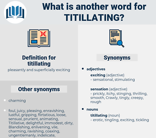 titillating, synonym titillating, another word for titillating, words like titillating, thesaurus titillating