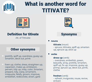 titivate, synonym titivate, another word for titivate, words like titivate, thesaurus titivate