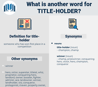 title-holder, synonym title-holder, another word for title-holder, words like title-holder, thesaurus title-holder