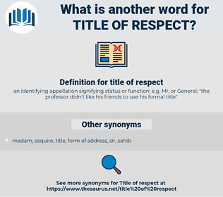 title of respect, synonym title of respect, another word for title of respect, words like title of respect, thesaurus title of respect